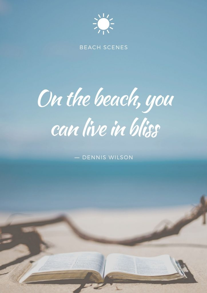 Beach Quotes To Help You Better Connect To The Beach Lifestyle