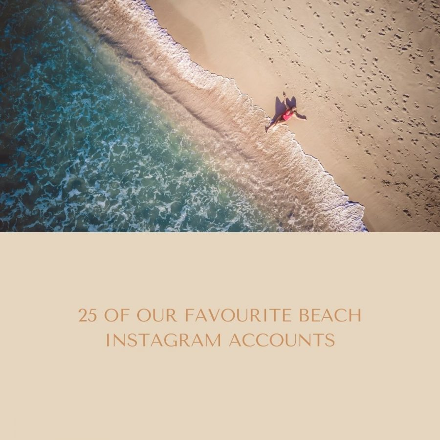 Check out our list of 25 of our most favourite beach Instagram accounts